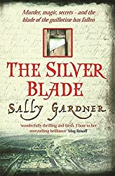 The Silver Blade: Bk. 2 by Sally Gardner (2009-04-23)