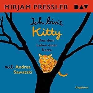 Ich bin's, Kitty: Aus dem Leben einer Katze
