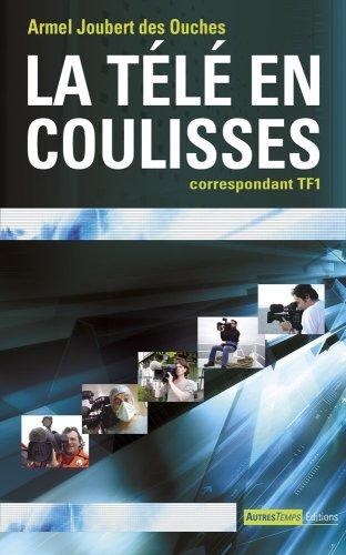 La télé en coulisses : correspondant TF1