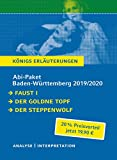 Abitur Baden-W?rttemberg 2019 & 2020 - K?nigs Erl?uterungen Paket: Ein Bundle mit allen Lekt?rehilfen zur Abiturpr?fung: Faust I, Der goldne Topf, Der Steppenwolf