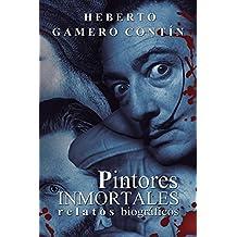 Pintores inmortales. Relatos biográficos