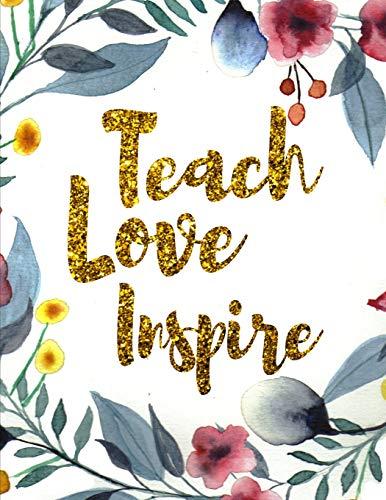 Teach Love Inspire. Teachers Notebook. Blank Lined College Ruled Notebook Planner Journal Diary.
