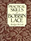 Practical Skills in Bobbin Lace by Bridget M. Cook (1987-12-01)