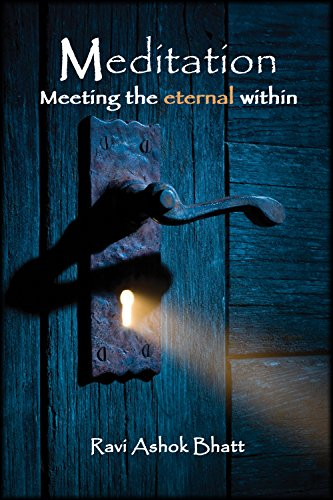 Meditation: Meeting the Eternal Within (English Edition)