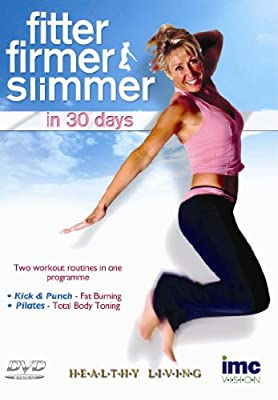 Fitter Firmer Slimmer in 30 Days - Includes 2 Workouts - Kick & Punch Fat Burner and Pilates Total Body Toning - Healthy Living Series [DVD] by IMC Vision