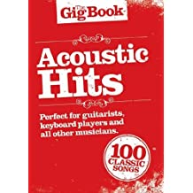 "Music Sales Ldt.- Raccolta ""The Gig Book Acoustic Hits"", 100 canzoni con testo e accordi, artisti vari tra cui Cat Stevens e The Who [lingua inglese]"