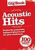 The Gig Book Acoustic Hits, Songbuch mit 100 beliebten Songs von Cat Stevens bis The Who [Musiknoten] Melodie/Leedsheets, Text, Akkorde