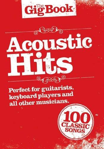 Descargar Libro The Gig Book Acoustic Hits, Song libro con 100Popular Canciones de Cat Stevens hasta The Who Partituras Melodía/Leeds heets, texto, Acordes de Unknown