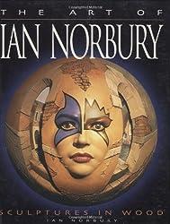Art of Ian Norbury: Sculptures in Wood by Ian Norbury (2004-09-01)