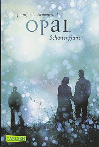Opal. Schattenglanz (mit Bonusgeschichten) (Obsidian, Band 3)
