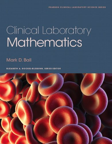 Clinical Laboratory Mathematics (Pearson Clinical Laboratory Science) (Bälle Mark)