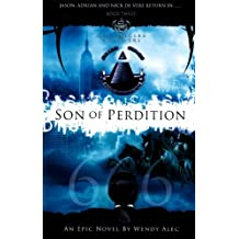 { SON OF PERDITION (CHRONICLES OF BROTHERS #03) } By Alec, Wendy ( Author ) [ Apr - 2010 ] [ Paperback ]