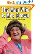 The Man Who is Mrs Brown - The Biography of Brendan O'Carroll