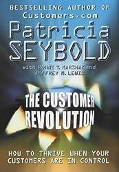 The Customer Revolution by Patricia Seybold (2001-03-12)