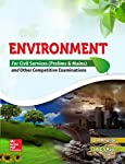 Environment for Civil Service Prelims and Mains and Other Competitive Examinations   Tata McGraw Hill has published another comprehensive guide 'Environment for Civil Service Prelims and Mains and Other Competitive Examinations' for one of the tough...
