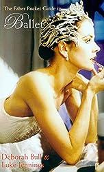 The Faber Pocket Guide to Ballet (Faber Pocket Guides) by Jennings, Luke, Bull, Deborah (September 2, 2004) Paperback