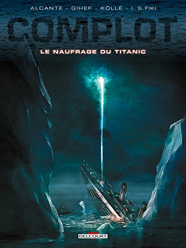 Complot T4 - Le Naufrage du Titanic