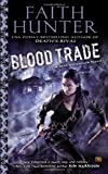 Blood Trade: A Jane Yellowrock Novel by Faith Hunter (2013-04-02)