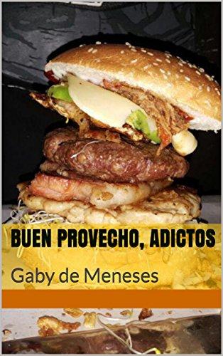 Buen provecho, adictos: Gaby de Meneses por Gaby de Meneses
