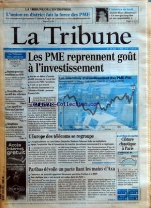 TRIBUNE (LA) [No 24465] du 19/04/1999 - LA TRIBUNE DE L'ENTREPRISE - L'UNION EN DISTRICT FAIT LA FORCE DES PME - BAYROU POSE SES CONDITIONS AU RPR - BOUTEFLIKA FACE AU DEFI DES REFORMES - LES AGNELLI EN FORCE AU CLUB MED - KINGFISHER VA RACHETER ASDA - LES PME REPRENNENT GOUT A L'INVESTISSEMENT - L'EUROPE DES TELECOMS SE REGROUPE - LES SPECULATIONS SUR UNE FUSION DEUTSCHE TELEKOM-TELECOM ITALIA SE MULTIPLIENT. - APRES L'EXPLOSION LIEE A L'OUVERTURE DU MARCHE, LES ACTEURS COMMENCENT A SE R