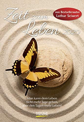Zeit zum Leben 2020: Lebensfreude-Kalender von Bestsellerautor Lothar Seiwert - 2 Wochen 1 Seite - Ferientermine - Format: 16,5 x 24 cm