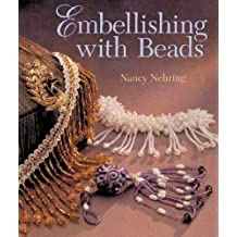 Embellishing with Beads by Nancy Nehring (2005-08-01)