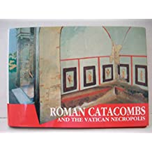 Roman Catacombs and the Vatican Necropolis: A Guide with Reconstructions (Past & Present)