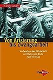 Von Arisierung bis Zwangsarbeit: Verbrechen der Wirtschaft an Rhein und Ruhr 1933 bis 1945 (Neue Kleine Bibliothek) -