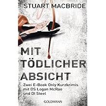 Mit tödlicher Absicht: Zwei E-Book Only Kurzkrimis mit DS Logan McRae und DI Steel