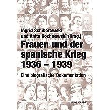 Frauen und der spanische Krieg 1936-1939: Eine biografische Dokumentation