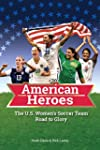 The U.S. Women's Soccer Team Road to...