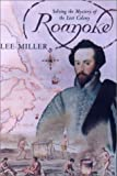 Roanoke: Solving the Mystery of the Lost Colony by Lee Miller (2001-06-08)