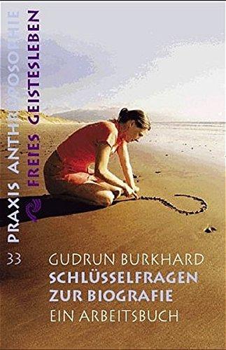Schlüsselfragen zur Biographie: Ein Arbeitsbuch (Praxis Anthroposophie)