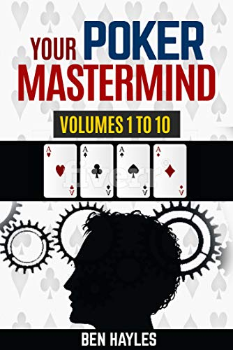 Your Poker Mastermind Vols 1 to 10: Answers Your Questions (English Edition) por Ben Hayles