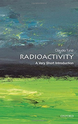Radioactivity: A Very Short Introduction (Very Short Introductions) by Claudio Tuniz (2012-09-07)