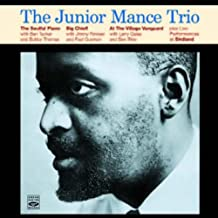The Junior Mance Trio. (The Soulful Piano of Junior Mance / Big Chief! / At the Village Vanguard / Birdland Broadcast Performances)