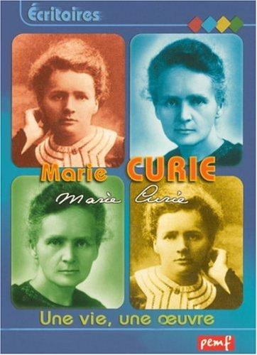 Marie Curie : Une vie, une oeuvre