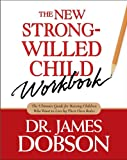 Best Books For Strong Willed Children - The New Strong-Willed Child Workbook Review