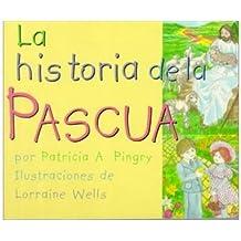 La Historia de la Pascua/The Story Of Easter