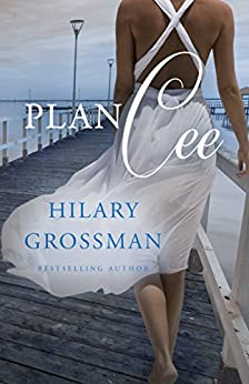 Plan Cee (Secrets, Lies, and Second Chances Book 2) by [Grossman, Hilary, Grossman, Hilary]