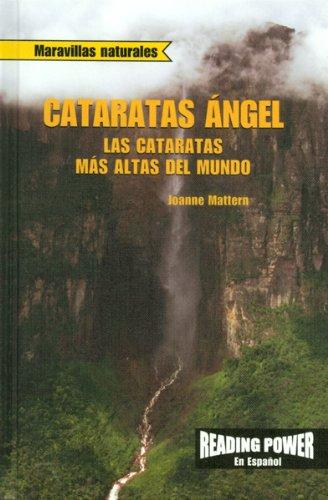 Cataratas Angel: Las Cataratas Mas Altas Del Mundo / Angel Falls World's Highest Waterfall (Maravillas Naturales) por Joanne Mattern