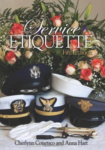 Service Etiquette: 5th Edition by Conetsco, Cherlynn Published by Naval Institute Press 5th (fifth) edition (2009) Hardcover