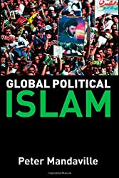 Global Political Islam: International Relations of the Muslim World