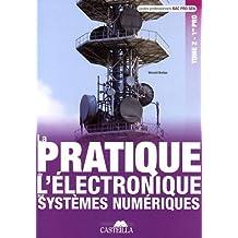 La pratique de l'électronique sur systèmes numériques 1re Bac Pro SEN : Tome 2
