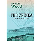 The Crimea in 1854, and 1894: With Plans, and Illustrations from Sketches Taken on the Spot by Colonel W. J. Colville by Evelyn Wood (1-Dec-2005) Paperback