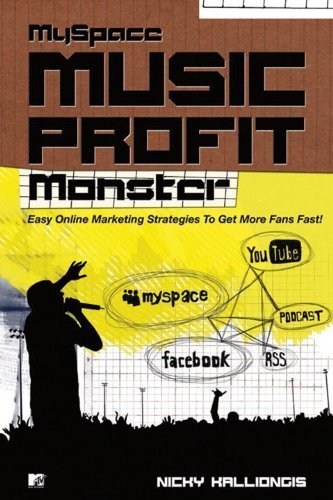 myspace-music-profit-monster-easy-online-strategies-for-getting-more-fans-fast-by-nicky-kalliongis-2