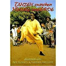 Tanzen zwischen Himmel und Erde: Afrikanischer Tanz