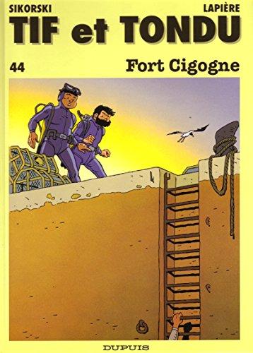 Tif et Tondu, tome 44 : Fort Cigogne