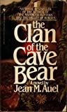 The Clan of the Cave Bear: Earth's Children, Book One: 1 (Earth's Children (Paperback))