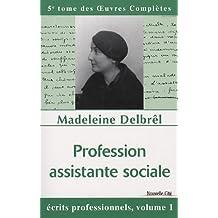 Profession assistante sociale : Ecrits professionnels, volume 1